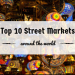 Top 10 Street Markets Around the World