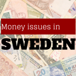 Money Issues When Travelling to Sweden