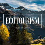 Ecotourism: 6 Places to Enjoy the Nature