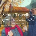 Essential Tips for Seniors Travelling to the UK