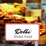 Best Places to Try Street Food in Delhi