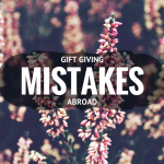 Don't Make These 18 Gift Giving Mistakes Abroad [Infographic]