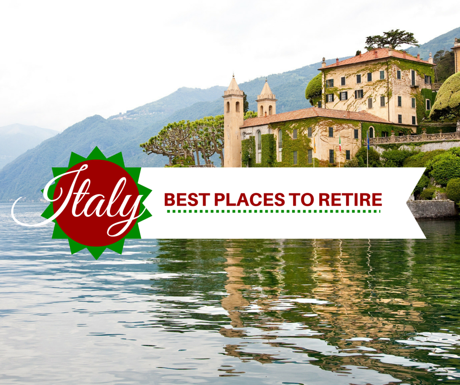 Best Vacation Spots In The Us For Retirees: 4 Best Places To Retire In Italy