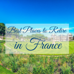 3 Best Places to Retire in France