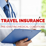 Travel Insurance and Pre-existing Medical Conditions
