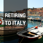 5 Things to Consider Before Retiring to Italy