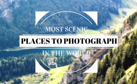20 Most Scenic Places in the World to Photograph