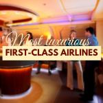 Like a Boss: 5 Most Luxurious First-Class Airlines