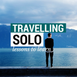 7 Life Lessons to Learn While Travelling Solo