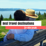 7 Best Travel Destinations for Older People