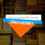 Can You Guess the Country from the Proverb?