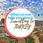 What No One Tells You About Travelling To Turkey
