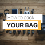 Step by Step Instructions of How to Pack your Bag