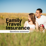 11 Questions & Answers on Family Travel Insurance