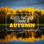 Top 15 Places That Look Stunning in Autumn