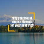 Why You Should Choose Slovenia for Your Next Adventure Trip