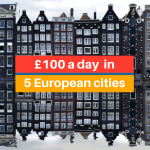 What Can £100 a Day Buy You in 5 European Cities?