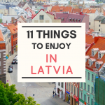 11 Amazing Things You'll Enjoy in Latvia