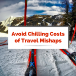 Avoid Chilling Costs of Travel Mishaps
