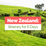 Amazing New Zealand: Itinerary for 6 Days