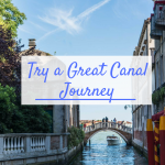 Do Less and See More – Try a Great Canal Journey
