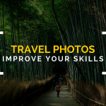 10 Good Tips to Improve Your Travel Photos