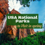 Stunning USA National Parks to Visit in spring