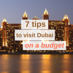 7 Tips to Visit Dubai on a Budget
