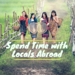 Why Spending Time with Locals Should be in Your Travel To-Do List