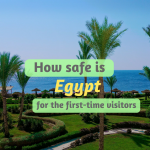 How Safe is Egypt for the First-Time Visitors?