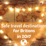 Where in the world is it safe for Brits to travel in 2017?