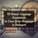 10 Essential Travel Hand-Luggage Items in Case Your Baggage is Delayed