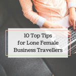 10 Top Tips for Lone Female Business Travellers