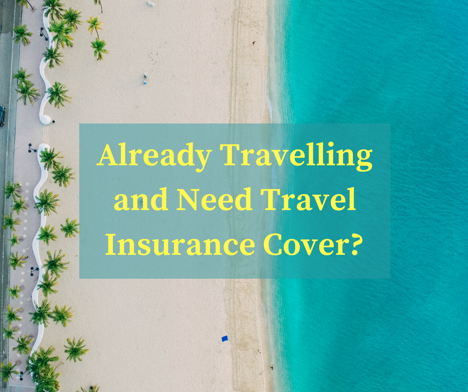 Already Travelling Travel Insurance Uk