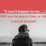 """It won't happen to me……!"" Will you be worry-free, or risk a travel trauma?"