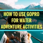How to Use GoPro for Water Adventure Activities