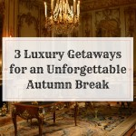 3 Luxury Getaways for an Unforgettable Autumn Break