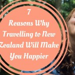 7 Reasons Why Travelling to New Zealand Will Make You Happier