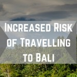 Increased Risk Of Travelling To Bali