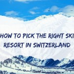 How to Pick the Right Ski Resort for Your Winter Trip to Switzerland