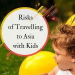 Risks of Travelling to Asia with Kids