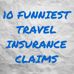 Funniest Travel Insurance Claims
